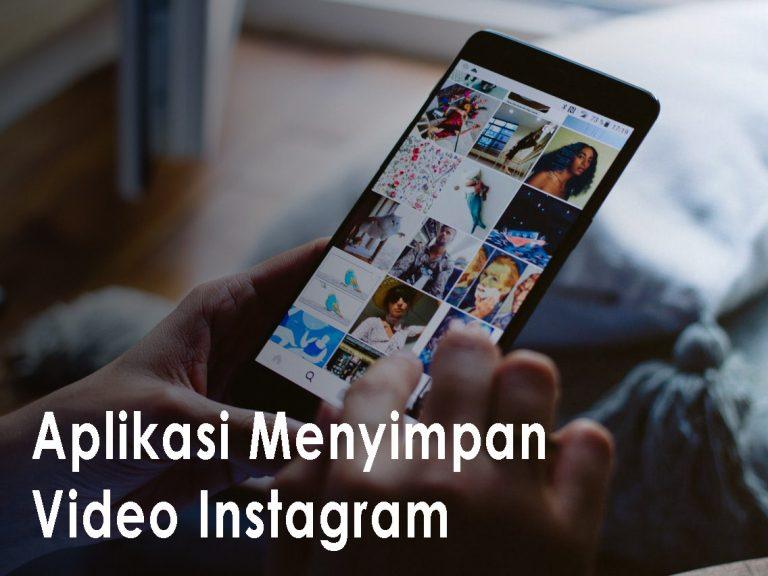 Aplikasi Menyimpan Video Instagram
